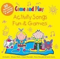 Come & Play. Activity Songs- Fun & Games
