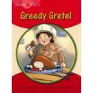 Greedy Gretel