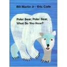 Polar bear, polar bear, what do you hear? hard cover